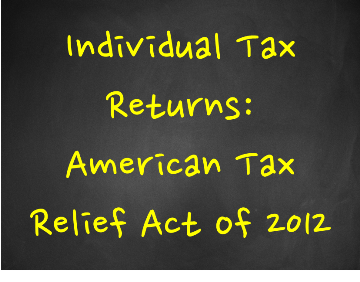 Tax Returns and American Tax Relief Act of 2012